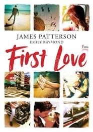 okładka First Love, Książka | James Patterson, Emily Raymond