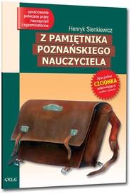 okładka Z pamiętnika poznańskiego nauczyciela Wydanie z opracowaniem, Książka | Henryk Sienkiewicz