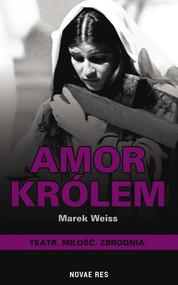 okładka Amor Królem, Książka   Marek Weiss