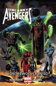 okładka Uncanny Avengers Kontrewolucjoniści, tom 6, Książka | Rick Remender, Gerry Duggan, Daniel Acuna