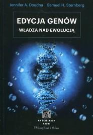 okładka Edycja genów Władza nad ewolucją, Książka | Jennifer A. Doudna, Samuel H. Sternberg