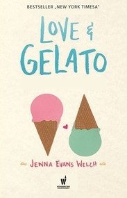 okładka Love&Gelato, Książka   Jenna Evans Welch