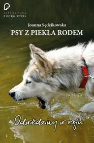 okładka Psy z piekła rodem odwiedziny w raju, Książka | Sędzikowska Joanna