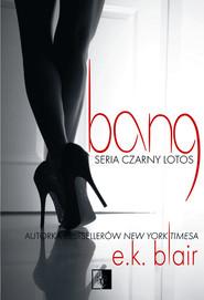 okładka Czarny Lotos Tom 1 Bang, Książka | Blair E.K.
