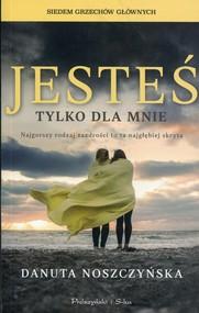 okładka Jesteś tylko dla mnie, Książka   Danuta Noszczyńska