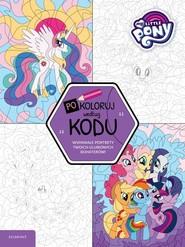 okładka My Little Pony Pokoloruj według kodu, Książka |