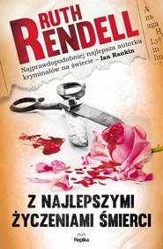 okładka Z najlepszymi życzeniami śmierci, Książka | Rendell Ruth