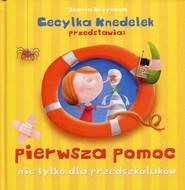 okładka Pierwsza pomoc nie tylko dla przedszkolaków Cecylka Knedelek przedstawia, Książka | Joanna  Krzyżanek