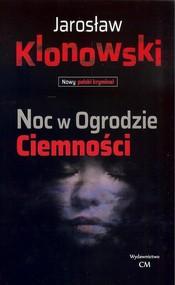 okładka Noc w Ogrodzie Ciemności, Książka | Jarosław Klonowski