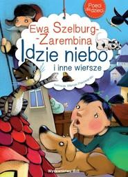okładka Poeci dla dzieci Idzie niebo i inne wiersze, Książka | Szelburg-Zarembina Ewa