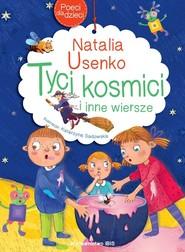 okładka Poeci dla dzieci Tyci Kosmici i inne wiersze, Książka | Natalia Usenko