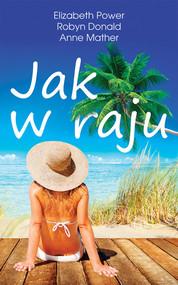 okładka Jak w raju, Książka | Elizabeth Power, Robyn Donald, Anne Mather