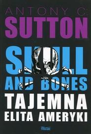 okładka Skull and Bones Tajemna elita Ameryki, Książka   Antony C. Sutton