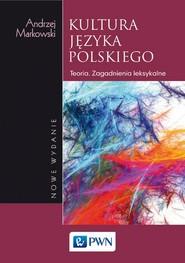 okładka Kultura języka polskiego Teoria. Zagadnienia leksykalne, Książka | Markowski Andrzej
