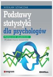 okładka Podstawy statystyki dla psychologów Podręcznik akademicki, Książka | Szymczak Wiesław