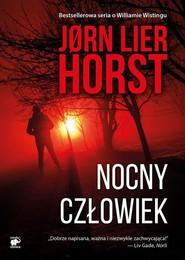 okładka Seria o komisarzu Williamie Wistingu Tom 5 Nocny człowiek, Książka | Jørn Lier Horst