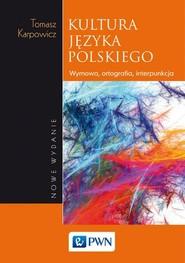 okładka Kultura języka polskiego Wymowa, ortografia, interpunkcja, Książka | Karpowicz Tomasz