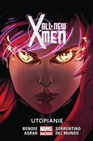 okładka All New X-Men Tom 7 Utopianie, Książka | Brian Michael Bendis, Mahmud Asrar, Mike Del Mundo, Sorrentino Andrea