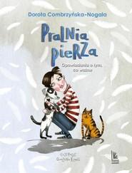 okładka Pralnia pierza Opowiadania o tym, co ważne, Książka | Dorota Combrzyńska-Nogala
