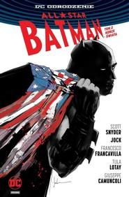 okładka All Star Batman Tom 2 Końce Świata, Książka   Scott Snyder, Jock ., Francesco Francavilla, Tula Lotay, Giuseppe Camuncoli
