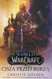 okładka World of Warcraft Cisza przed burzą, Książka | Christie Golden