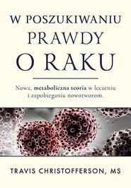 okładka Rak. Nowe metaboliczne podejście do leczenia i profilaktyki nowotworów/Aba, Książka | Christofferson Travis