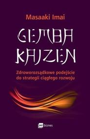 okładka Gemba Kaizen Zdroworozsądkowe podejście do strategii ciągłego rozwoju, Książka | Imai Masaaki
