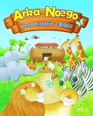 okładka Arka Noego i inne historie z Biblii, Książka   Woolf Alex