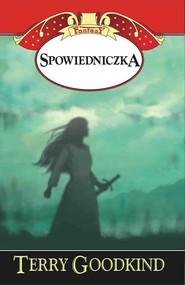 okładka Miecz Prawdy Spowiedniczka, Książka | Terry Goodkind