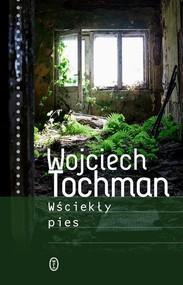 okładka Wściekły pies, Książka   Wojciech Tochman