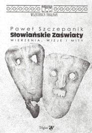 okładka Słowiańskie zaświaty, Książka | Szczepanik Paweł