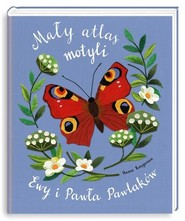 okładka Mały atlas motyli Ewy i Pawła Pawlaków, Książka | Ewa Kozyra-Pawlak, Paweł Pawlak