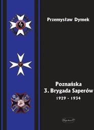 okładka Poznańska 3. Brygada Saperów 1929-1934, Książka | Dymek Przemysław