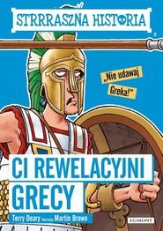 okładka Strrraszna historia Ci rewelacyjni Grecy, Książka | Deary Terry