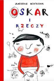 okładka Oskar i rzeczy, Książka | Kivirahk Andrus