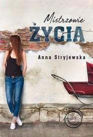okładka Mistrzowie życia ., Książka | Stryjewska Anna