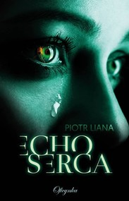 okładka Echo Serca, Książka | Liana Piotr