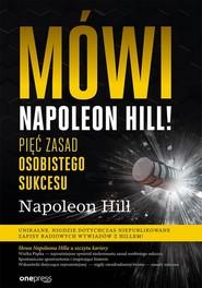 okładka Mówi Napoleon Hill! Pięć zasad osobistego sukcesu, Książka   Napoleon Hill