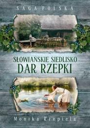 okładka Słowiańskie siedlisko Dar Rzepki, Książka | Monika Rzepiela