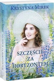 okładka Szczęście za horyzontem, Książka | Krystyna Mirek