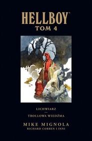 okładka Hellboy Tom 4 Lichwiarz Trollowa wiedźma, Książka | Mike Mignola, Richard Corben, Joshua Dysart