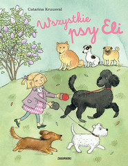 okładka Wszystkie psy Eli, Książka | Kruusval Catarina