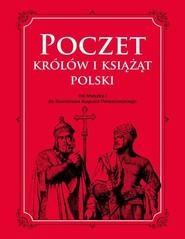 okładka Poczet królów i książąt Polski Od Mieszka 1 do Stanisława Augusta Poniatowskiego, Książka   Adam Dylewski
