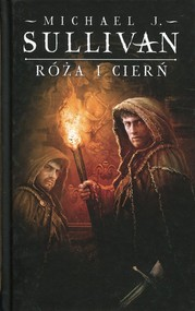 okładka Róża i cierń Kroniki Riyrii Tom 2, Książka   Michael J. Sullivan