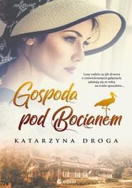okładka Gospoda pod Bocianem, Książka | Katarzyna Droga