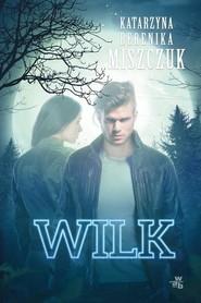 okładka Wilk, Książka | Katarzyna Berenika Miszczuk