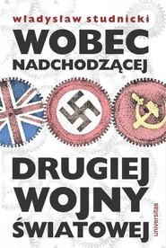 okładka Wobec nadchodzącej drugiej wojny światowej, Książka | Studnicki Władysław