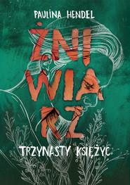 okładka Żniwiarz Tom 3 Trzynasty księżyc, Książka | Paulina Hendel