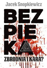 okładka Bezpieka Zbrodnia i kara?, Książka | Snopkiewicz Jacek