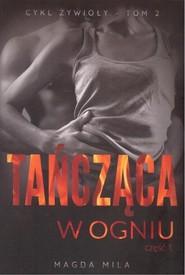 okładka Tańcząca w ogniu Część 1 Cykl Żywioły Tom 2, Książka | Magda Mila